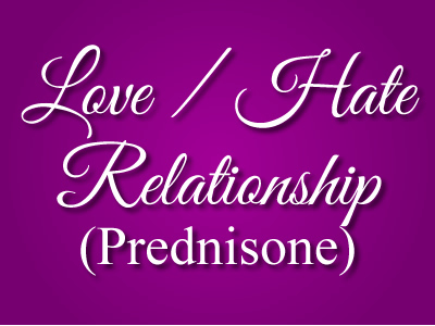 Love / Hate Prednisone | Just A Lupie Day | Lupus Medications